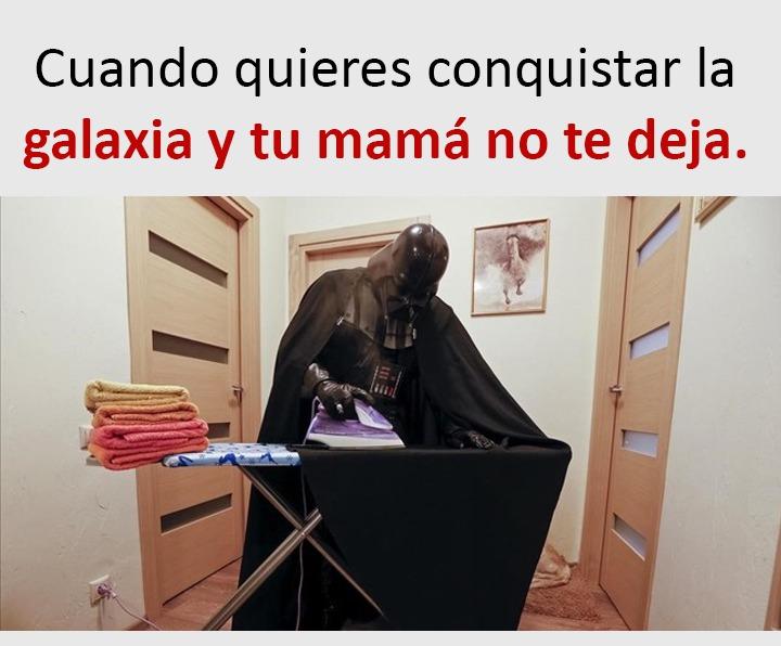 darth vader planchando cuando quieres conquistar la galaxia y tu mama no te deja