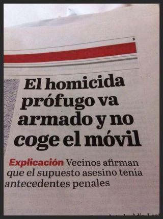 Titular: El homicida prófugo va armado y no coge el móvil