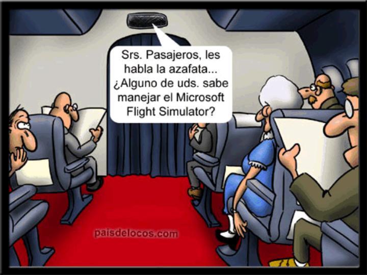 en avion srs pasajeros les habla la azafata alguno de uds sabe manejar el microsoft flight simulator