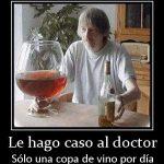 Le hago caso al doctor: sólo una copa de vino por día