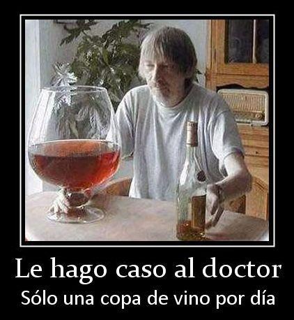 le hago caso al doctor solo una copa de vino por dia