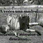 A veces una madre necesita 5 minutos de descanso