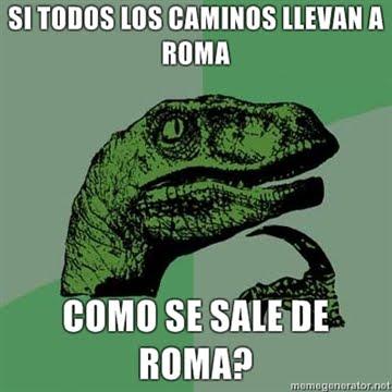 dinosaurio pensador si todos los caminos llevan a roma como se sale de roma
