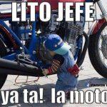 Lito, ya está la moto!