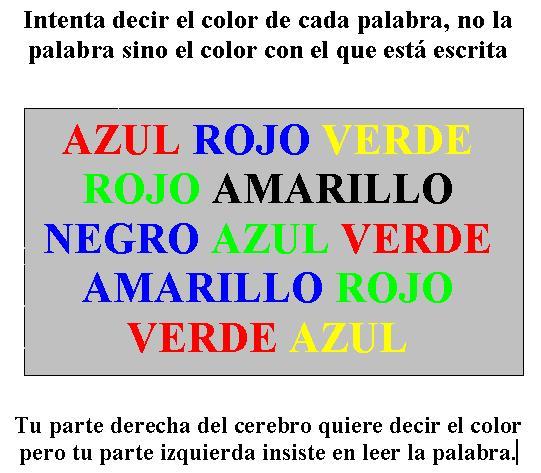 Intenta decir el color de cada palabra, no la palabra sino el color con el que está escrita