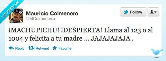 Mauricio Colmenero: ¡Machupichu, llama al 123 o al 1004 y felicita a tu madre!