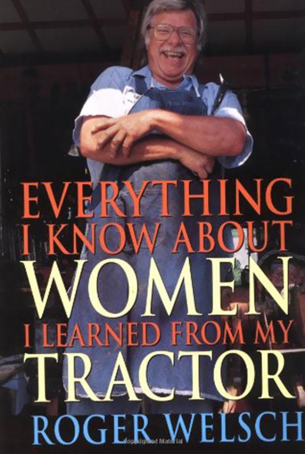 libro todo lo que aprendi sobre mujeres lo aprendi en mi tractor de roger welsch