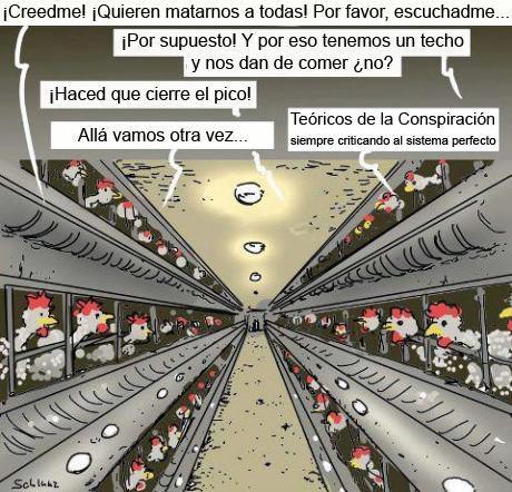 Teóricos de la conspiración, siempre criticando el sistema...