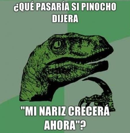 """Dinosaurio Pensador: ¿Qué pasaría si Pinocho dijera """"Mi nariz crecerá ahora""""?"""