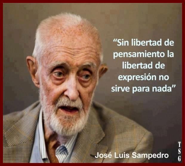 """""""Sin libertad de pensamiento la libertad de expresión no sirve para nada"""" (José Luis Sampedro)"""