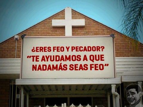 mensaje iglesia eres feo y pecador te ayudamos a que nadamas seas feo