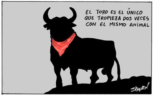 jrmora el toro es el unico que tropieza dos veces con el mismo animal