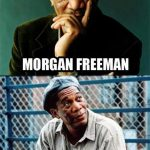 Morgan Freeman / Morgan Inprisonman