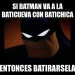 Lo que pasa cuando Batman va a la Baticueva con Batichica