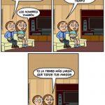 Los hombres también pueden ser desdichados y felices al mismo tiempo…