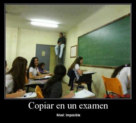 Copiar en un examen, nivel imposible