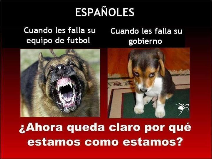 españoles, cuando les falla su equipo de futbol, cuando les falla su gobierno