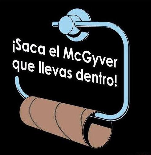 Saca el McGiver que llevas dentro
