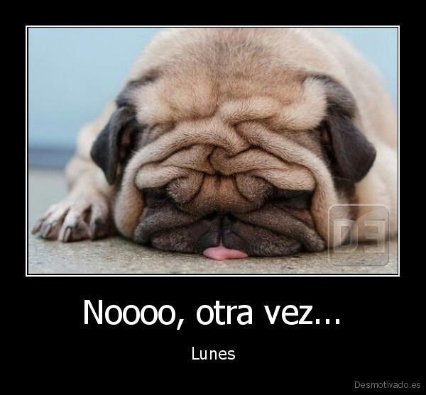 Otra vez lunes...