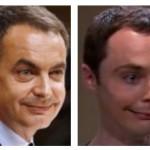 Parecidos razonables – Zapatero y Sheldon Cooper