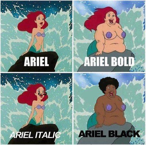 Ariel - Ariel bold - Ariel italic - Ariel black