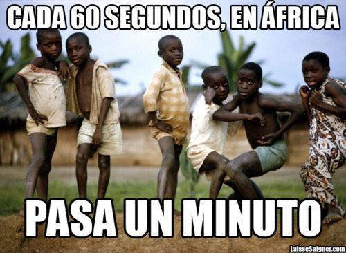 Cada 60 segundos, en África, PASA UN MINUTO