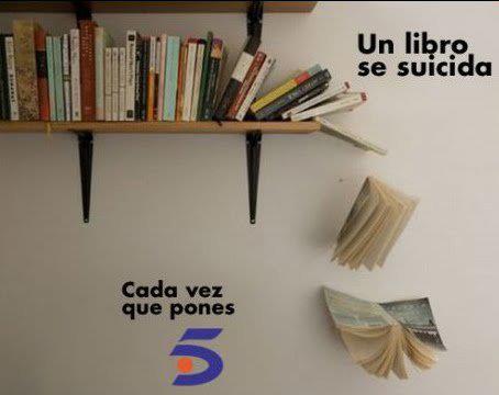 Cada vez que pones Telecinco un libro se suicida