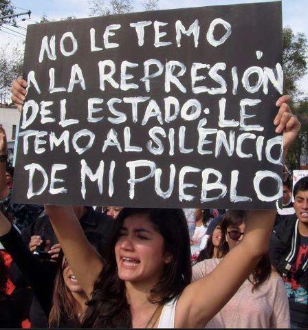 cartel no le temo a la represion del estado - le temo al silencio de mi pueblo