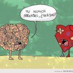 Cerebro a corazón: Tú nunca aprendes, ¿verdad?