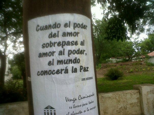 Cuando el poder del amor sobrepase al amor al poder, el mundo conocera la paz (Jimi Hendrix)
