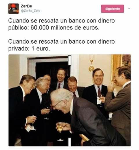 cuando se rescata un banco con dinero publico 60000 millones de euros, con dinero privado 1 euro