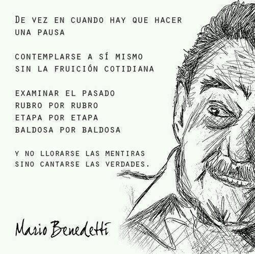 De vez en cuando hay que hacer una pausa (Mario Benedetti)