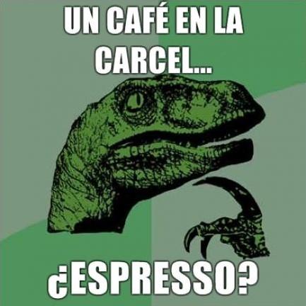 Un café en la cárcel... ¿espresso?