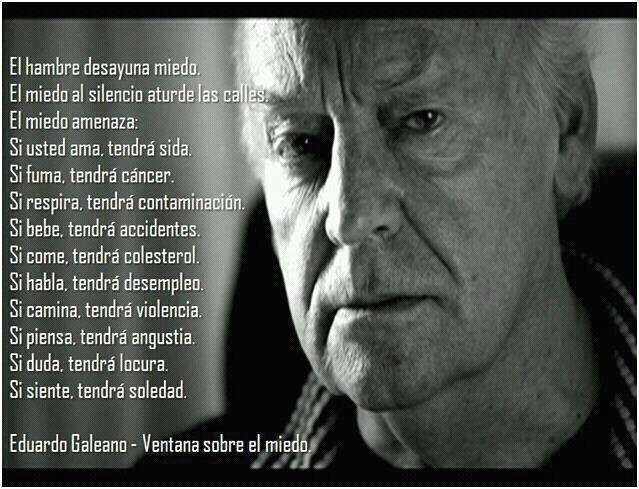 Eduardo Galeano - Ventana sobre el miedo