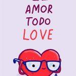 """El amor todo """"love"""""""
