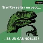 Si el rey se tira un pedo, ¿es un gas noble?