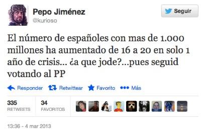 el numero de españoles con mas de 1000 millones ha aumentado de 16 a 20 en solo 1 año de crisis - a que jode - pues seguir votando al pp