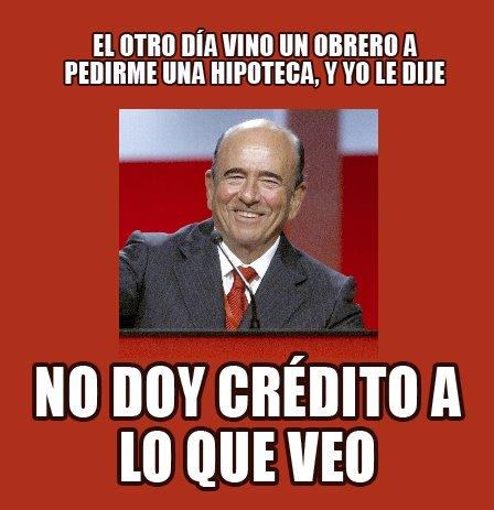 Los banqueros no dan crédito