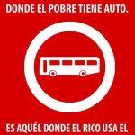 El país desarrollado no es aquél donde el pobre tiene auto – Es aquél donde el rico usa el transporte público