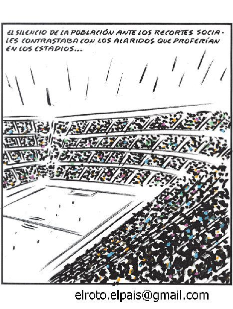 El silencio de la población ante los recortes sociales contrastaba con los alaridos que proferían en los estadios