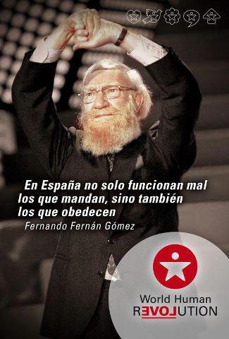En España no solo funcionan mal los que mandan, sino también los que obedecen (Fernando Fernán Gómez)