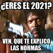 Vamos a explicarle las normas al 2021