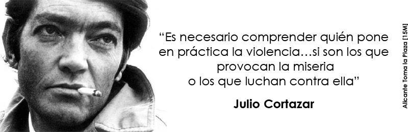 Es necesario comprender quién pone en practica la violencia... si son los que provocan la miseria o los que luchan contra ella