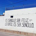 Es sencillo ser feliz, lo difícil es ser sencillo