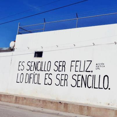 es sencillo ser feliz - lo dificil es ser sencillo
