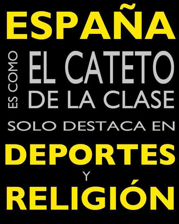 España es como el cateto de la clase... sólo destaca en Deportes y Religión