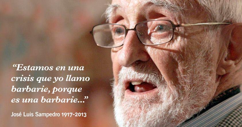 Estamos en una crisis que yo llamo barbarie, porque es una barbarie (José Luis Sampedro)