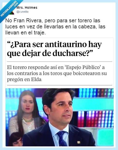 Zas en toda la boca a Fran Rivera por preguntar si para ser antitaurino hay que dejar de ducharse