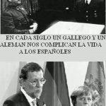 En cada siglo, un gallego y un alemán nos complican la vida a los españoles