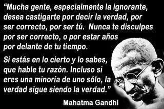 Maximas  ANARCOCAPITALISTAS Gandhi-nunca-te-disculpes-por-ser-correcto-la-verdad-sigue-siendo-la-verdad